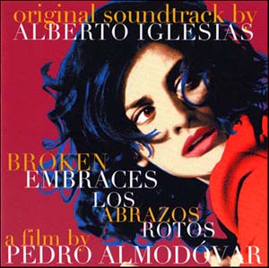 Abrazos Rotos (broken embraces) original soundtrack