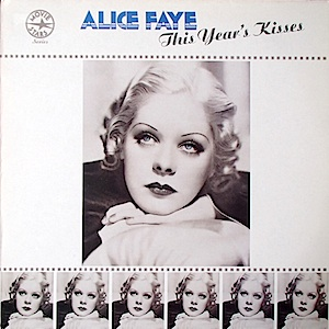 Alice Faye: This Year's Kisses original soundtrack