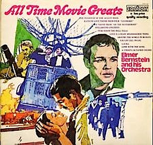 All Time Movie Greats: Elmer Bernstein & his Orchestra original soundtrack