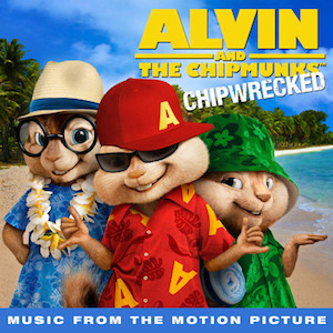 Alvin and the Chipmunks: Chipwrecked original soundtrack