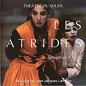 Atrides: Iphigénie A Aulis d'Euripide original soundtrack