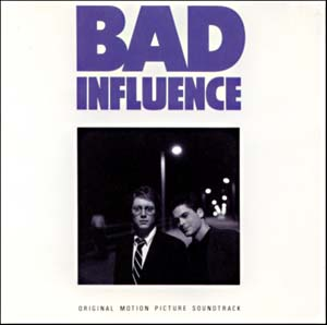 Bad Influence original soundtrack
