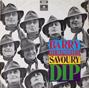 Barry Humphries: Savoury Dip original soundtrack