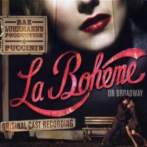 Baz Luhrmann's La Boheme: Broadway Cast original soundtrack