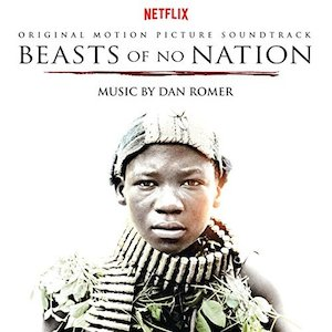 Beasts of No Nation original soundtrack