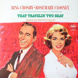 Bing Crosby + Rosemary Clooney: That Travelin' Two Beat original soundtrack