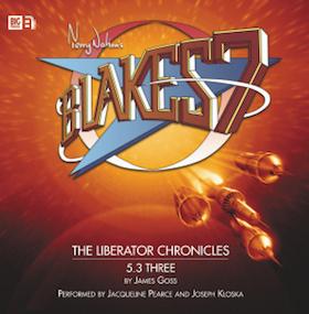 Blakes 7 - The Liberator Chronicles 5.3 Three original soundtrack