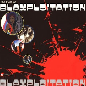 Blaxploitation: best of original soundtrack