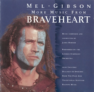 Braveheart: More Music & Dialogue original soundtrack
