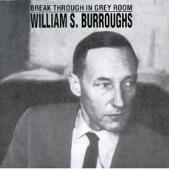 Break Through in Grey Room: william s. burroughs original soundtrack