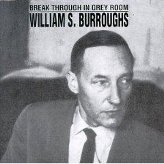 Break Through in Grey Room: william s. burroughs original soundtrack
