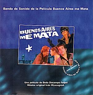Buenos Aires Me Mata original soundtrack