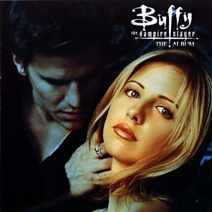 Buffy the Vampire Slayer: the album original soundtrack