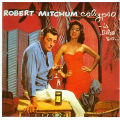 Calypso is Like So: robert mitchum original soundtrack