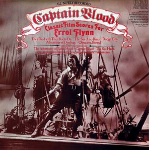 Captain Blood: The Classic Filmscores For Errol Flyn original soundtrack