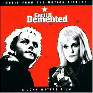 Cecil B Demented original soundtrack