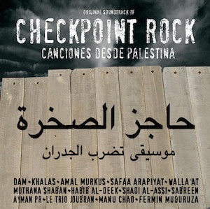 Checkpoint Rock (Canciones Desde Palestina) original soundtrack