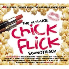 Chick Flicks: the ultimate original soundtrack