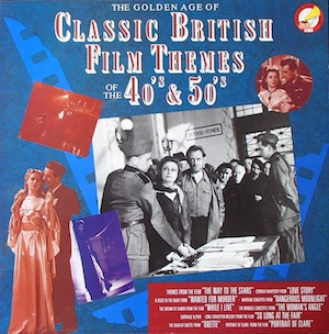 Classic British Film Themes of the 40's & 50's original soundtrack