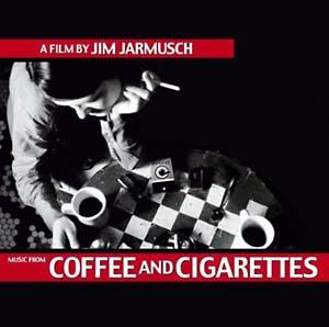 Coffee and Cigarettes original soundtrack