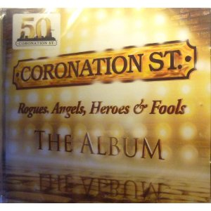 Coronation St Album: Rogues, Angels, Heroes & fools original soundtrack