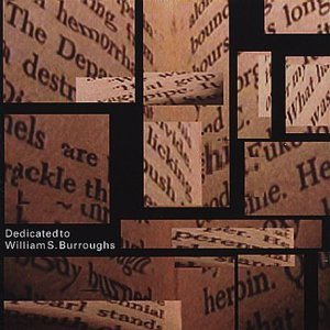 Dedicated to William s Burroughs original soundtrack