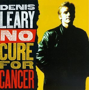 Denis Leary: No Cure For Cancer original soundtrack