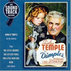 Dimples: films of Shirley Temple original soundtrack