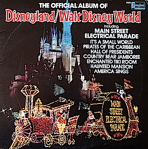 Disneyland / Walt Disney World: Official album of original soundtrack