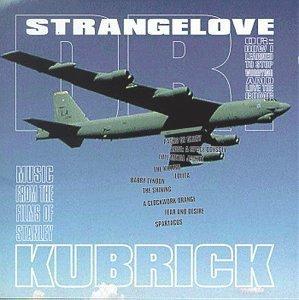 Dr. Strangelove: Music from the films of Stanley Kubrick original soundtrack