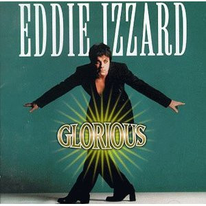 Eddie Izzard: Glorious original soundtrack