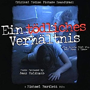 Ein Tödliches Verhältnis - The Little Girl who fell from the Tree original soundtrack