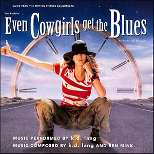 Even Cowgirls get the Blues original soundtrack