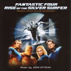 Fantastic Four: Rise of the Silver Surfer original soundtrack