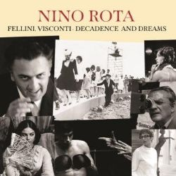 Fellini, Visconti - Decadence and Dreams original soundtrack