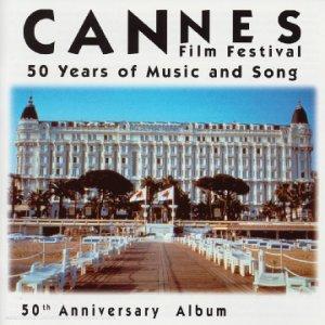 Festival Du Film De Cannes (Album Du 50ème Anniversaire) original soundtrack