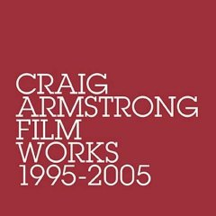 film works 1995-2005, craig armstrong original soundtrack
