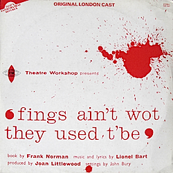 fings ain't wot they used t'be: Original London Cast original soundtrack