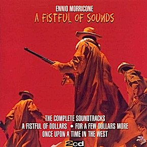 Fistful of Dollars + For a Few Dollars More + Once Upon a Time in the West original soundtrack
