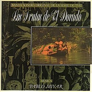 Frutos de El Dorado original soundtrack