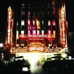 Hollywood Musicals: the golden age original soundtrack