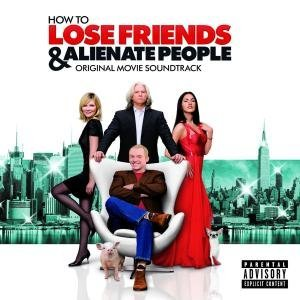 How to Lose Friends and Alienate People original soundtrack