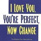 I Love You, Your'e Perfect, Now Change original soundtrack