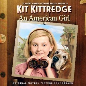Kit Kittredge: An American Girl original soundtrack