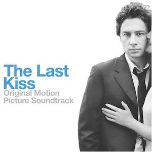 Last Kiss original soundtrack