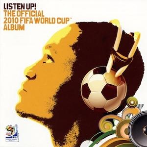 Listen Up! Official 2010 Fifa World Cup Album original soundtrack