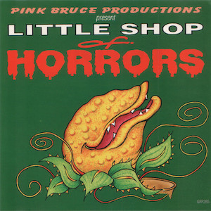 Little Shop Of Horrors: Pink Bruce productions original soundtrack