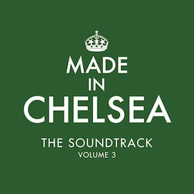 Made In Chelsea: The Soundtrack Vol.3 original soundtrack