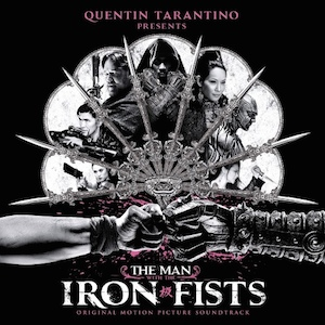 Man With The Iron Fists original soundtrack