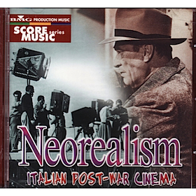 Neorealism: Italian Post-war Cinema original soundtrack